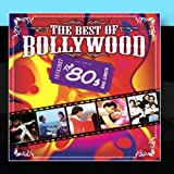 The Best Of Bollywood - The 80s