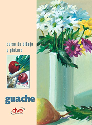 Curso de dibujo y pintura. Guache (Spanish Edition) by [Varios autores]