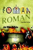 ROMAN: Unparalleled Outrage