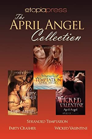 book cover of The April Angel Collection