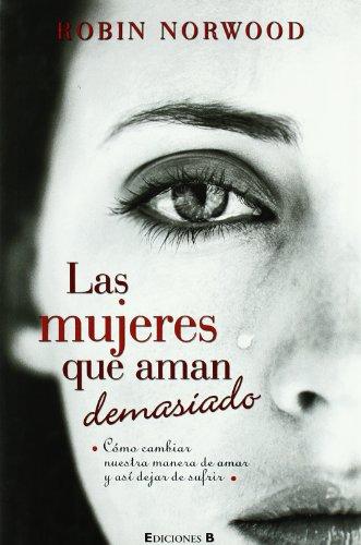 Las mujeres que aman demasiado (Spanish Edition) by Ediciones B