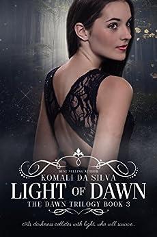 Light of Dawn (The Dawn Trilogy Book 3) by [da Silva, Komali]
