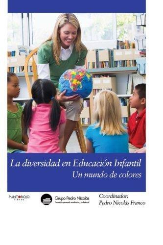 La diversidad en Educaci?n Infantil: Un mundo de colores (Spanish Edition) by Encarnaci?n ?lvarez Toledo - Shopping Malls Toledo
