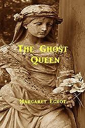 The Ghost Queen
