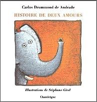 Histoire de deux amours par Carlos Drummond de Andrade