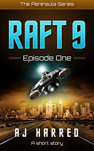 Book: Raft 9 (The Peninsula Book 1) by AJ Harred