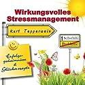 Wirkungsvolles Stressmanagement (Erfolgsgeheimisse und Glücksrezepte) Hörbuch von Kurt Tepperwein Gesprochen von: Kurt Tepperwein