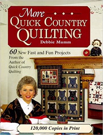 More Quick Country Quilting: 60 New Fast and Fun Projects (Rodale ... : debbie mumm quilt books - Adamdwight.com