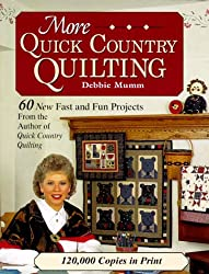More Quick Country Quilting: 60 New Fast and Fun Projects (Rodale Quilt Book)