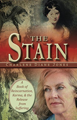 The Stain: A Story of Karma Reincarnation and Release from Suffering (Stain Release Stone)