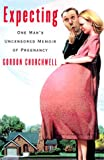 Expecting, Gordon Churchwell, 0060393459
