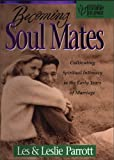 Becoming Soul Mates, Les Parrott and Leslie Parrott, 0310200148