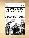 The Poet, Edward Moor Digby, 1170760600