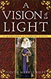 A Vision of Light, Judith Merkle Riley, 0307237877