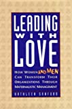 img - for Leading With Love: How Women (And Men) Can Transform Their Organizations Through Maternalistic Management book / textbook / text book