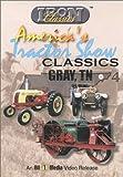 Gray, TN - Antique Tractor Show Classics, Vol. 4