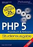 PHP 5 Praxisbuch & Referenz: Studienausgabe (Professional Series)