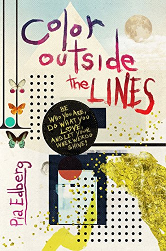 #freebooks – Color Outside the Lines: Be Who You Are, Do What You Love, and Let Your Inner Weirdo Shine!