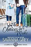 The Choices We Make (Garrett's Point Book 4)