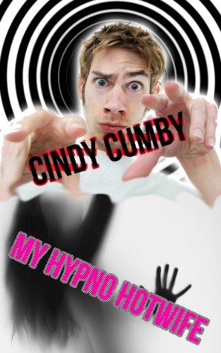 My Hypno Hotwife Mind Control Hypnosis Erotica By Cumby Cindy