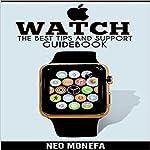 Apple Watch: The Best Tips & Support Guidebook | Neo Monefa
