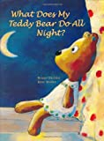 What Does My Teddy Bear Do All Night?, Bruno Hachler, 0698400291