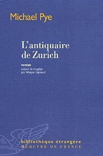 L'antiquaire de Zürich : roman, Pye, Michael