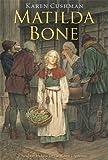 Matilda Bone, Karen Cushman, 0547722427