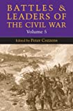 Battles and Leaders of the Civil War, Volume 5 (Battles & Leaders of the Civil War)