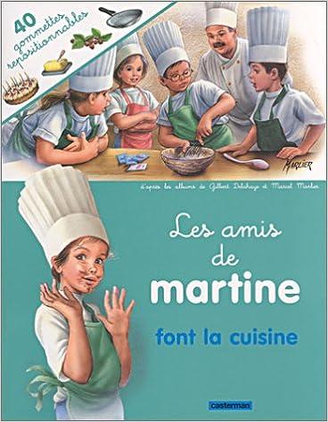 Livre Les amis de Martine font la cuisine (avec stickers) pdf