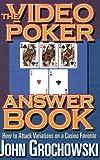 Video Poker Answer Book, John Grochowski, 1566251419