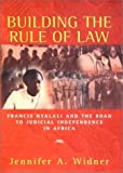 Building the Rule of the Law, Jennifer A. Widner, 0393050378
