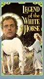 Legend of the White Horse [VHS]