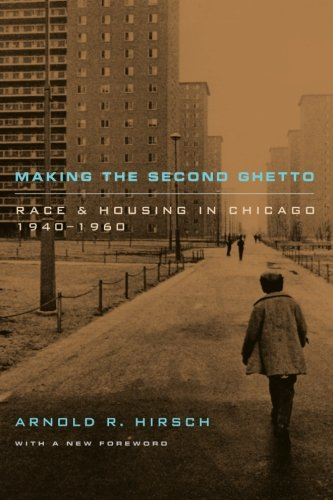 Making the Second Ghetto: Race and Housing in Chicago 1940-1960 (Historical Studies of Urban America) cover