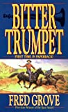 Bitter Trumpet, Fred Grove, 0843946164