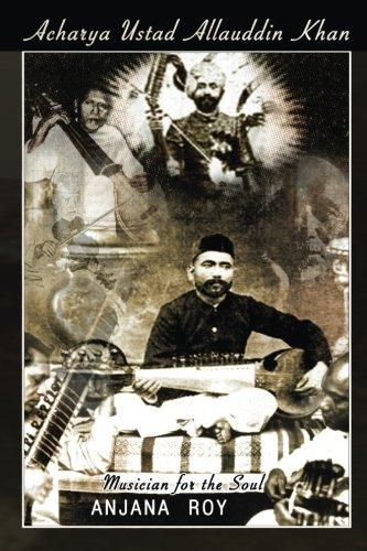 Read Online Acharya Ustad Allauddin Khan: Musician for the Soul PDF