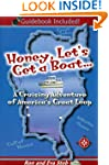 Honey, Let's Get a Boat: A Cruising A...