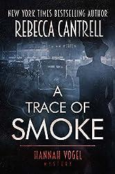 A Trace of Smoke (Hannah Vogel Novels Book 1)