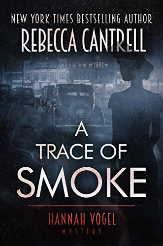 A Trace of Smoke (Hannah Vogel Novels Book 1) cover
