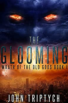 The Glooming (Wrath of the Old Gods Book 1) by [Triptych, John]