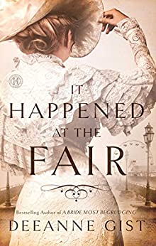It Happened at the Fair: A Novel by [Gist, Deeanne]