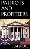 img - for PATRIOTS AND PROFITEERS book / textbook / text book