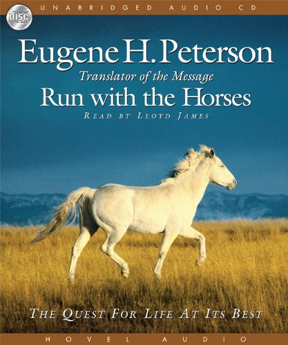 Run with the Horses: The Quest for Life at its Best by Brand: Hovel Audio