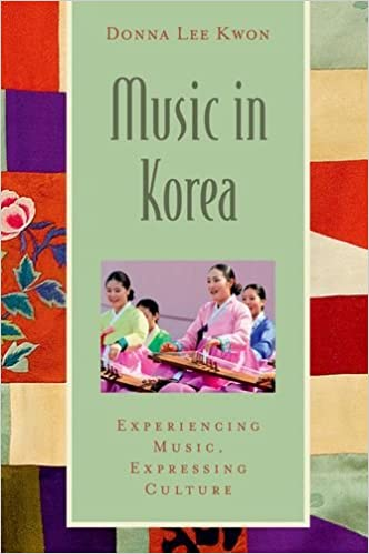 :TXT: Music In Korea: Experiencing Music, Expressing Culture (Global Music Series). bajara Tosti hotel Notes Diseno