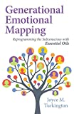 Product review for Generational Emotional Mapping: Reprogramming the Subconscious with Essential Oils