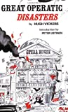 Great Operatic Disasters, Hugh Vickers, 0312346344