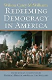 Redeeming Democracy in America (American Political Thought (University Press of Kansas))