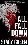 All Fall Down (A Lucy Kendall Thriller) (The Lucy Kendall Series Book 4)