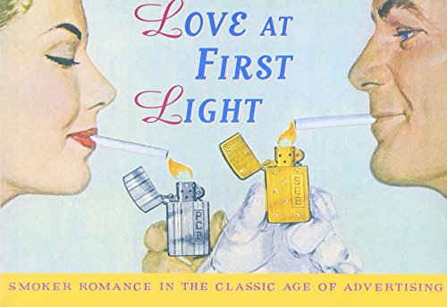 Love at First Light: Smoker Romance in the Classic Age of Advertising (Ad Nauseum)