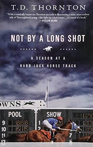 Not By a Long Shot: A Season at a Hard Luck Horse Track